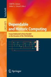 Dependable and Historic Computing by Cliff B. Jones
