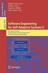 Software Engineering for Self-Adaptive Systems by Rogério de Lemos