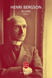 OEuvres tome 2 by Henri Bergson