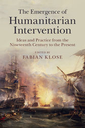 The Emergence of Humanitarian Intervention by Fabian Klose