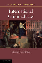 The Cambridge Companion to International Criminal Law by William A. Schabas