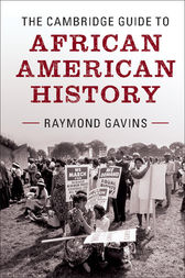 The Cambridge Guide to African American History by Raymond Gavins