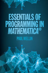 Essentials of Programming in Mathematica® by Paul Wellin