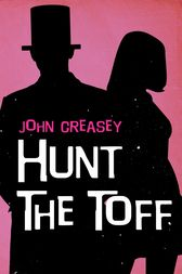 Hunt The Toff by John Creasey