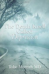 The Death Knell Called Depression by Tobe Momah