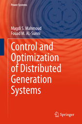 Control and Optimization of Distributed Generation Systems by Magdi S. Mahmoud