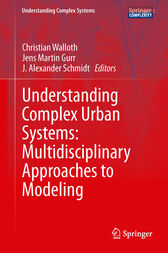 Understanding Complex Urban Systems: Multidisciplinary Approaches to Modeling by Christian Walloth