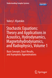 Stochastic Equations: Theory and Applications in Acoustics, Hydrodynamics, Magnetohydrodynamics, and Radiophysics, Volume 1 by Valery I. Klyatskin