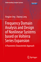 Frequency Domain Analysis and Design of Nonlinear Systems based on Volterra Series Expansion by Xingjian Jing