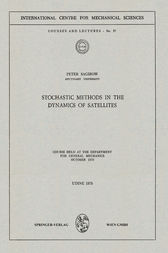 Stochastic Methods in the Dynamics of Satellites by Peter Sagirow