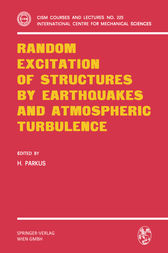 Random Excitation of Structures by Earthquakes and Atmospheric Turbulence by Heinz Parkus