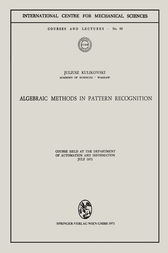Algebraic Methods in Pattern Recognition by Juliusz Kulikowski