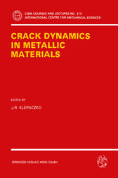 Crack Dynamics in Metallic Materials by J.R. Klepaczko