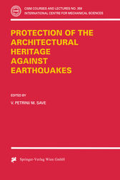 Protection of the Architectural Heritage Against Earthquakes by V. Petrini