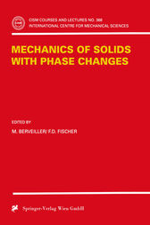 Mechanics of Solids with Phase Changes by M. Berveiller
