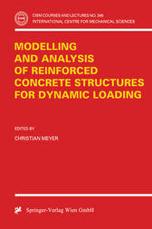 Modelling and Analysis of Reinforced Concrete Structures for Dynamic Loading by Christian Meyer