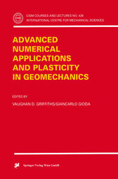 Advanced Numerical Applications and Plasticity in Geomechanics by Vaughan D. Griffiths