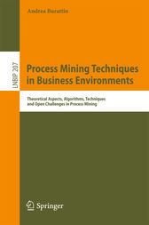 Process Mining Techniques in Business Environments by Andrea Burattin