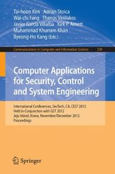 Computer Applications for Security, Control and System Engineering by Tai-hoon Kim