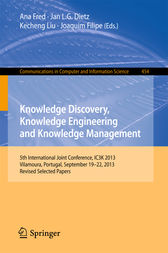 Knowledge Discovery, Knowledge Engineering and Knowledge Management by Ana Fred