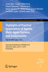 Highlights of Practical Applications of Agents, Multi-Agent Systems, and Sustainability: The PAAMS Collection by Javier Bajo