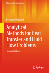 Analytical Methods for Heat Transfer and Fluid Flow Problems by Bernhard Weigand