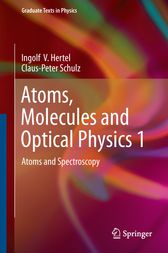 Atoms, Molecules and Optical Physics 1 by Ingolf V. Hertel