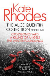 The Alice Quentin Collection 1-3 by Kate Rhodes