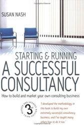 Starting and Running a Successful Consultancy 3rd Edition by Susan Nash