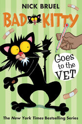 Bad Kitty Goes to the Vet by Nick Bruel