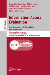 Information Access Evaluation -- Multilinguality, Multimodality, and Interaction by Evangelos Kanoulas