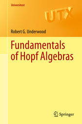Fundamentals of Hopf Algebras by Robert G. Underwood