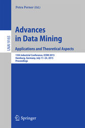Advances in Data Mining: Applications and Theoretical Aspects by Petra Perner