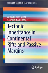 Tectonic Inheritance in Continental Rifts and Passive Margins by Achyuta Ayan Misra