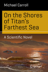 On the Shores of Titan's Farthest Sea by Michael Carroll