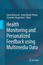 Health Monitoring and Personalized Feedback using Multimedia Data by Alexia Briassouli