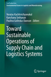 Toward Sustainable Operations of Supply Chain and Logistics Systems by Voratas Kachitvichynaukul