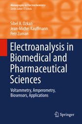 Electroanalysis in Biomedical and Pharmaceutical Sciences by Sibel A. Ozkan