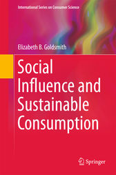 Social Influence and Sustainable Consumption by Elizabeth B Goldsmith