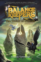 Balance Keepers, Book 3: The Traitor of Belltroll by Lindsay Cummings