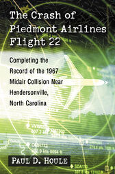 The Crash of Piedmont Airlines Flight 22 by Paul D. Houle