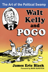 Walt Kelly and Pogo by James Eric Black