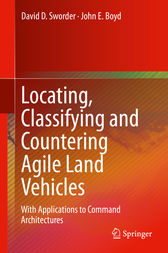 Locating, Classifying and Countering Agile Land Vehicles by David D. Sworder