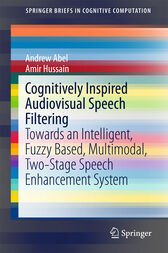 Cognitively Inspired Audiovisual Speech Filtering by Andrew Abel