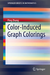 Color-Induced Graph Colorings by Ping Zhang