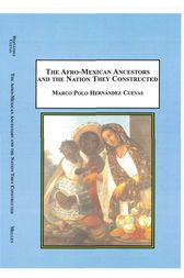 The Afro-Mexican Ancestors and the Nation They Constructed by Marco Cuevas
