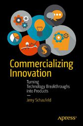 Commercializing Innovation by Jerome Schaufeld