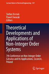 Theoretical Developments and Applications of Non-Integer Order Systems by Stefan Domek