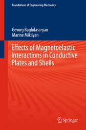 Effects of Magnetoelastic Interactions in Conductive Plates and Shells by Gevorg Baghdasaryan