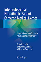 Interprofessional Education in Patient-Centered Medical Homes by C. Scott Smith
